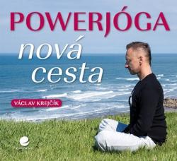 Powerjóga - Nová cesta - Václav Krejčík