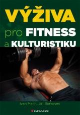 Výživa pro fitness a kulturistiku - Mach Ivan, Borkovec Jiří