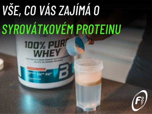 Syrovátkové proteiny. Kdy je úžívat? Jaký je nejlepší protein?