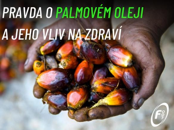 Proč se (ne)bát palmového oleje ve výživě