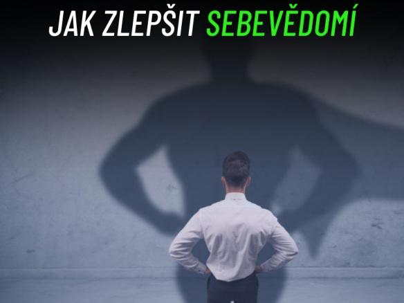 Co je to sebevědomí? Sobectví, egoismus, sebelítost. Jak si začít věřit?